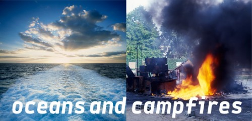 Oceans and Campfires