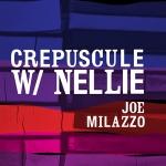 Cover of Joe Milazzo's 'Crepuscule W/ Nellie.'