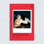 Lucy Soutter's latest book, Why Art Photography?