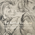 'The Artful Recluse: Painting, Poetry, and Politics in Seventeenth-Century China,' 2013. | Courtesy of Santa Barbara Museum of Art.
