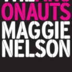 Maggie Nelson's latest book 'The Argonauts' was released earlier this month.