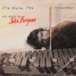 Tim Patterson's 'Like Style, Dig? The Music of John Bergamo.'