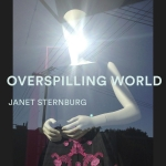 DISTANZ VERLAG publishes Janet Sternburg's monograph 'Overspilling World' in November.